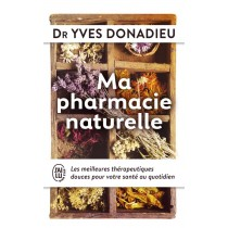 Ma pharmacie naturelle :...